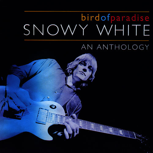 Play & Download Bird of Paradise - An Anthology by Snowy White and the White Flames | Napster