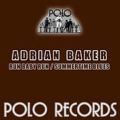 Play & Download Run Baby Run / Summertime Blues by Adrian Baker | Napster