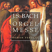 Play & Download Bach: Orgelmesse by Roman Perucki | Napster