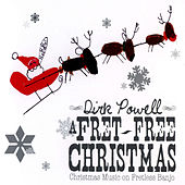 Play & Download A Fret-Free Christmas by Dirk Powell | Napster