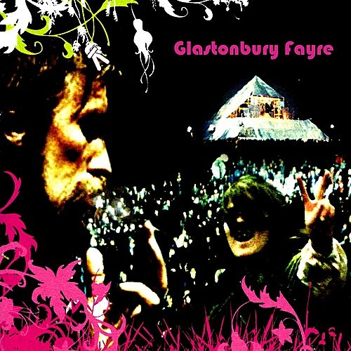 Play & Download Glastonbury Fayre by Various Artists | Napster