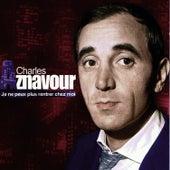 Play & Download Je ne peux plus rentrer chez moi by Charles Aznavour   Napster