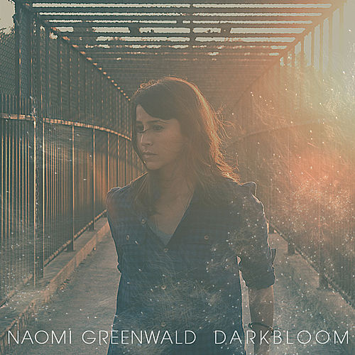 Play & Download Darkbloom by Naomi Greenwald | Napster