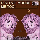 Play & Download Me Too by R Stevie Moore | Napster