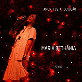 Play & Download Amor Festa Devocao by Maria Bethânia | Napster