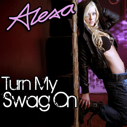 Play & Download Turn My Swag On (Remix) by Alexa Goddard | Napster
