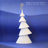 Play & Download Ambient Christmas Classics by Magic Sound Fabric | Napster
