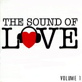 Play & Download The Sound Of Love Volume 1 by Various Artists | Napster