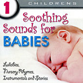 Soothing Sounds For Babies Volume 1 by Various Artists