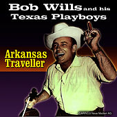 Play & Download Arkansas Traveller by Bob Wills & His Texas Playboys | Napster