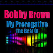 My Prerogative by Bobby Brown