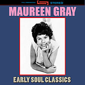 Play & Download Early Soul Classics by Maureen Gray | Napster