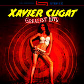 Play & Download Greatest Hits by Xavier Cugat | Napster