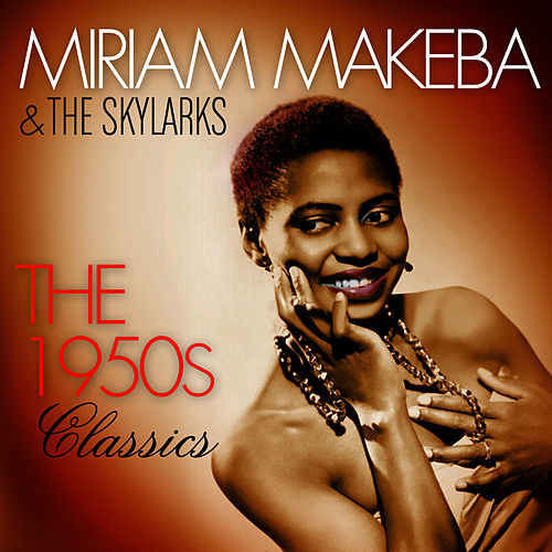 The 1950's Classics by Miriam Makeba
