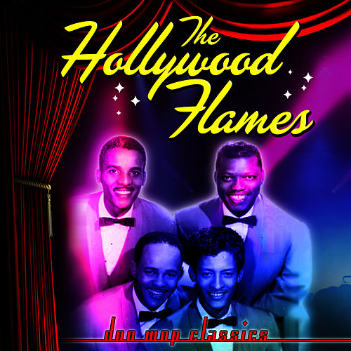 Play & Download Doo Wop Classics by The Hollywood Flames | Napster