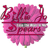 Play & Download Ease The Want In Me by Billie Jo Spears | Napster