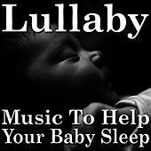 Lullaby (Music To Help Your Baby Sleep) by Children Music Unlimited