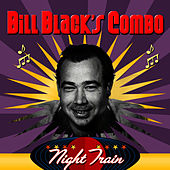 Play & Download Night Train by Bill Black's Combo | Napster