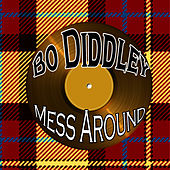 Play & Download Mess Around by Bo Diddley | Napster