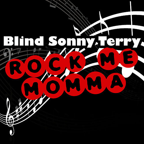 Play & Download Rock Me Momma by Sonny Terry | Napster