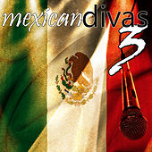 Play & Download Mexican Divas 3 by Various Artists | Napster
