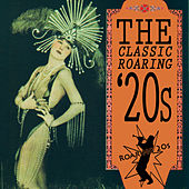 Play & Download The Classic Roaring '20s by Various Artists | Napster
