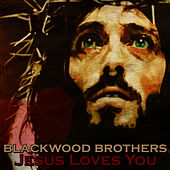 Blessed Jesus Loves You by The Blackwood Brothers