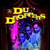 Doo Wop Classics Of The '50s by The Du Droppers