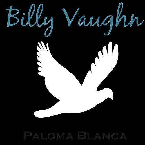 Play & Download Paloma Blanca by Billy Vaughn | Napster