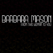 Play & Download From This Woman To You by Barbara Mason | Napster