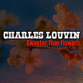 Sweeter Than Flowers by Charlie Louvin