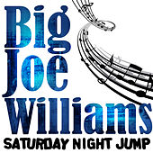 Play & Download Saturday Night Jump by Big Joe Williams | Napster