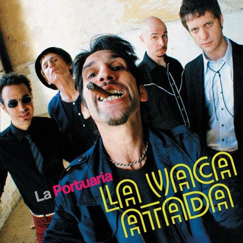 Play & Download La vaca atada by La Portuaria | Napster