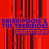 Play & Download Candyman by Brian Poole and the Tremeloes | Napster