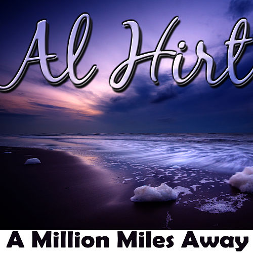 Play & Download A Million Miles Away by Al Hirt | Napster