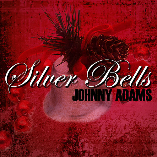 Play & Download Silver Bells by Johnny Adams | Napster