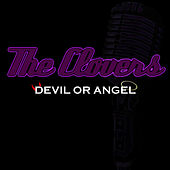 Play & Download Devil Or Angel by The Clovers | Napster