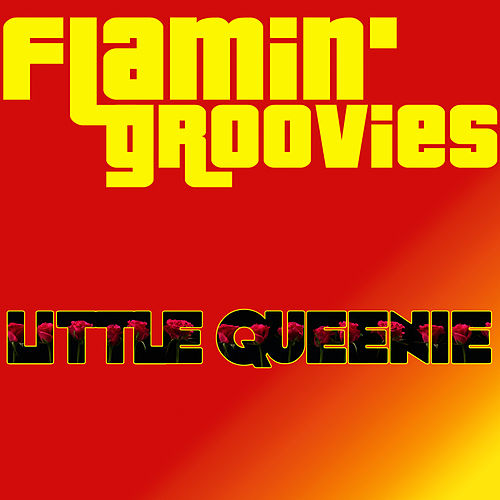 Little Queenie by The Flamin' Groovies