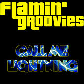 Call Me Lightning by The Flamin' Groovies