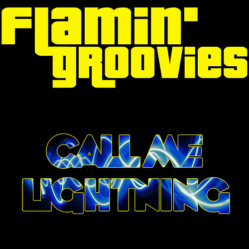 Play & Download Call Me Lightning by The Flamin' Groovies | Napster