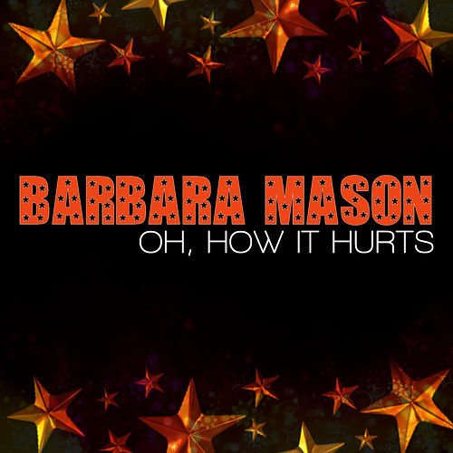 Play & Download Oh, How It Hurts by Barbara Mason | Napster