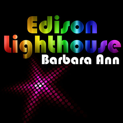 Play & Download Barbara Ann by Edison Lighthouse | Napster