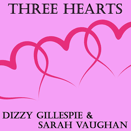 Three Hearts by Dizzy Gillespie