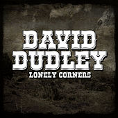 Play & Download Lonely Corners by Dave Dudley | Napster