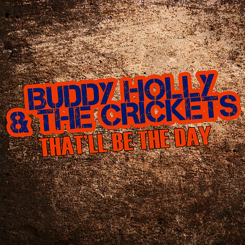 Play & Download That'll Be The Day by Buddy Holly | Napster