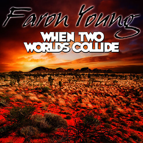 Play & Download When Two Worlds Collide by Faron Young | Napster
