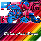 Twist And Shout by Freddie and the Dreamers