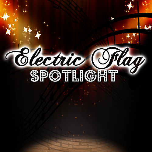 Play & Download Spotlight by The Electric Flag | Napster