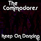 Play & Download Keep On Dancing by The Commodores | Napster