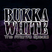 Play & Download The Atlanta Special by Bukka White | Napster